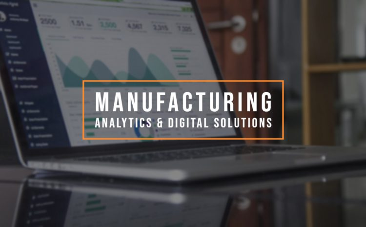 Manufacturing Analytics and Digital Solutions